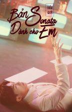 [Oneshot] BẢN SONATA DÀNH CHO EM by Xiaogui1002