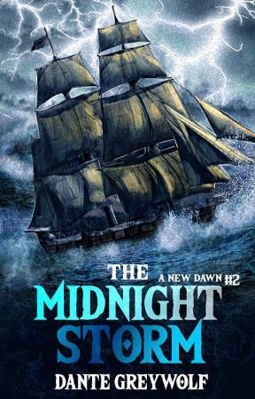 The Midnight Storm (A New Dawn #2) by Dante_Greywolf