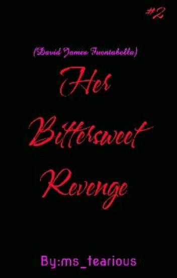 HER BITTERSWEET REVENGE (COMPLETED)