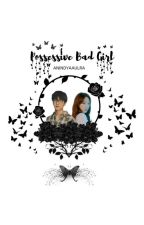 Possessive Bad Girl ❌IDR [SGS] by AnindyaAulRa