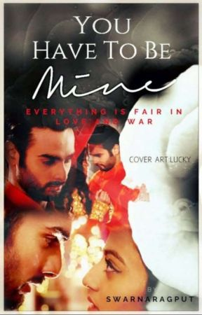 Swasan : You Have To Be Mine by swarnaragput