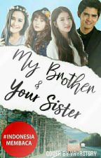 My Brother & Your Sister by YayaStory