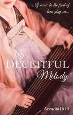 My Deceitful Melody by Arcadia1610