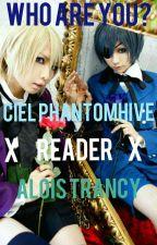 Who Are You? (Ciel Phantomhive X Reader X Alois Trancy) by Midnight_blue_sakura