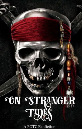 On Stranger Tides || Book Four ❀ POTC by Hannah_L180
