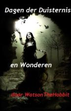 Dagen der Duisternis en Wonderen by WatsonTheHobbit
