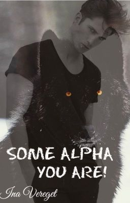 Some Alpha You Are!