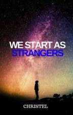 We Start As Strangers by Elora_Camari