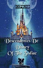 DESCENDIENTES DE DISNEY [ Zodiaco ]  by IcePound
