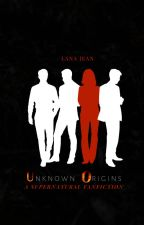 Unknown Origin (Supernatural Fanfic) by XXLanaBearxx