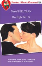 The Right Mr. G (COMPLETED) by maanbeltran