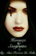 Herança Sangrenta II by AlineDeMello5