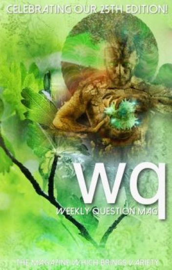 Weekly Question Mag| 25th Issue!