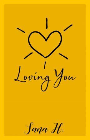 loving you | ✓ by Sana-x