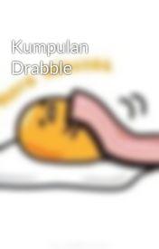 Kumpulan Drabble by amandayoga