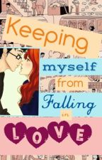 Keeping Myself from Falling in Love by YouCanRunTheMile