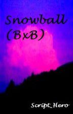Snowball (BoyxBoy) by Script_Hero