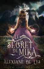 Le secret de Mika by AlexianeDeLys