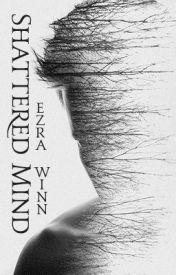 Shattered Mind Saga by EzraWinn