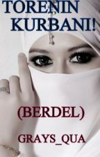 TÖRENİN KURBANI (BERDEL) (ARA VERİLDİ) by grays_qua