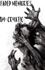 Faded Memories by Cryatic