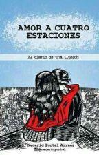 Amor A Cuatro Estaciones by yekkaheartfilia