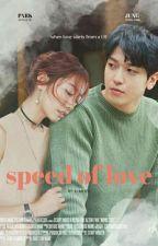 speed of love (Sebagian Unpublish ~ Tersedia Dalam Bentuk Buku) by kimijee