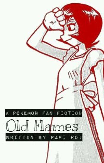 Old Flames, a Pokémon Fan Fiction