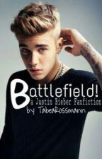 Battlefield! -Justin Bieber Fanfiction #Wattys2017 by TabeaRossmann