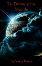 Le Destin d'un Monde  by SpringBonnieTheRabbi