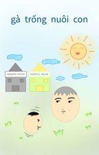 thạc tuấn | gà trống nuôi con by Aubade-
