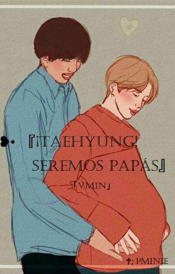 ❥• 『¡TaeHyung! Seremos papás』 -VMin