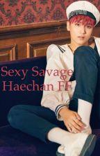 Sexy Savage (Haechan FF) by user23331396