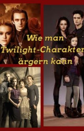 Wie Man Twilight Charaktere ärgern Kann Vanellope14 Wattpad
