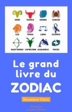 Le Grand Livre du Zodiaque [Astrologie] by MonsieurChris