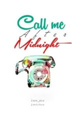 Call me after midnight L.P by Just_Buu