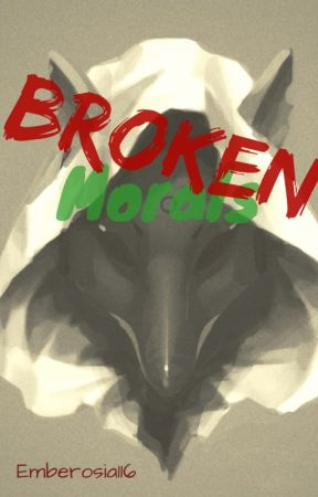 Broken Morals by Emberosia116