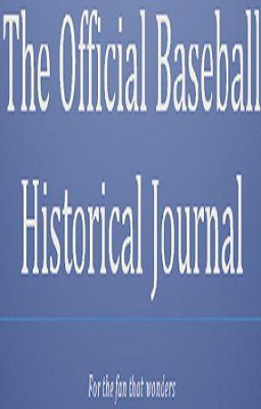 Official Historical Baseball Journal by ethanhekker