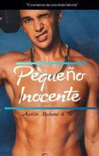 ✨ PEQUEÑO INOCENTE ♥ (Austin Mahone & Tú) by Merelin_Rusher_U5