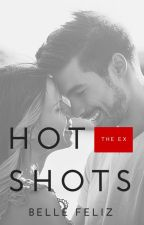 Hotshots 1: The Ex (Published. Completed.) by bellefelizPHR