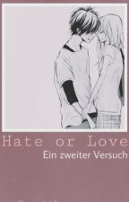 Hate or Love 2  Ein zweiter Versuch by kawaiilovestorry