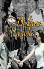 Destinos traçados by b_ellice