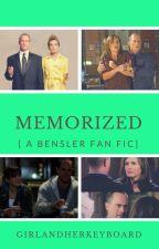 Memorized [A Bensler Fan Fic] by GirlandHerKeyboard