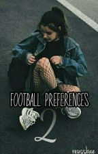 | Football Preferences 2 | by helenofserbia