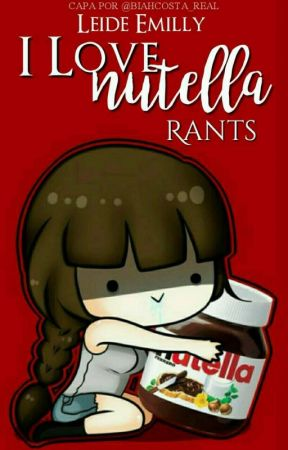 I love Nutella {Rants}  by Leidemilly