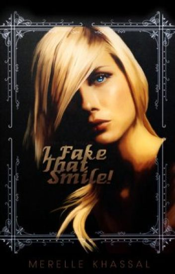 I Fake That Smile! ( Completed Watty Awards finalist 2012)