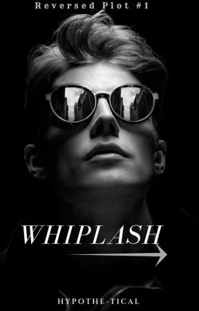 Whiplash | Reversed Plot #1  by Hypothe-tical