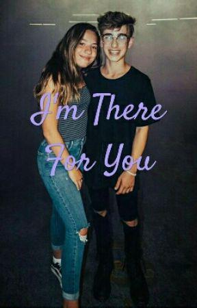 I'm There For You // Jenzie by JenzieFandomxx