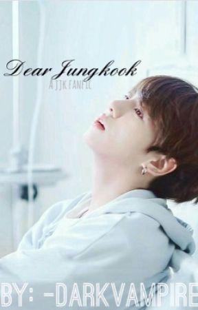 Dear Jungkook (A Jungkook/BTS Fanfic + Sequel) - Chapter