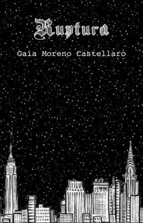 Ruptura [Completa] by GaiaMorenoCastellaro